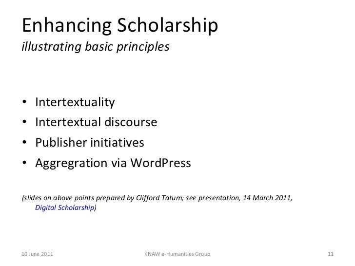 Enhancing Scholarship illustrating basic principles <ul><li>Intertextuality </li></ul><ul><li>Intertextual discourse </li>...