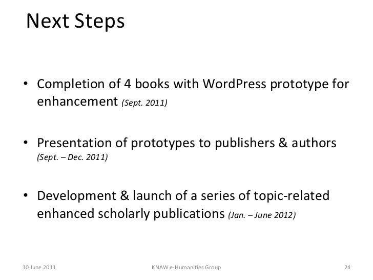 Next Steps <ul><li>Completion of 4 books with WordPress prototype for enhancement  (Sept. 2011) </li></ul><ul><li>Presenta...