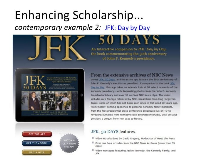 Enhancing Scholarship... contemporary example 2:  JFK: Day by Day