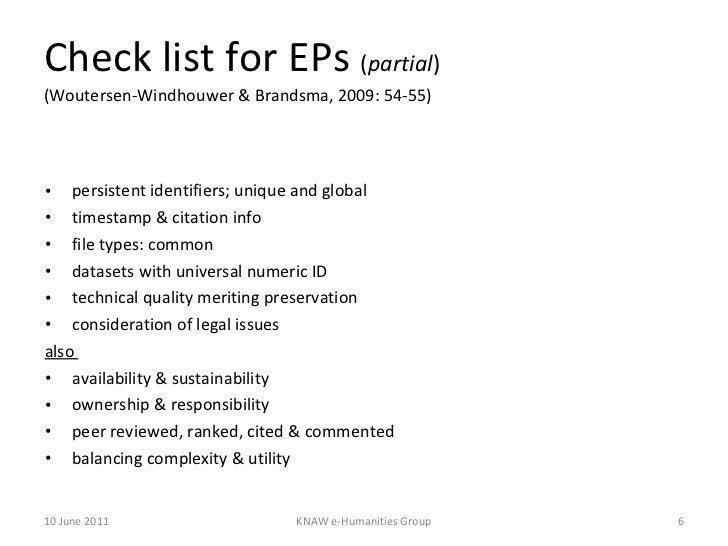 Check list for EPs  ( partial ) (Woutersen-Windhouwer & Brandsma, 2009: 54-55) <ul><li>persistent identifiers; unique and ...