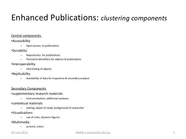 Enhanced Publications:  clustering components <ul><li>Central components  </li></ul><ul><li>Accessibility </li></ul><ul><u...