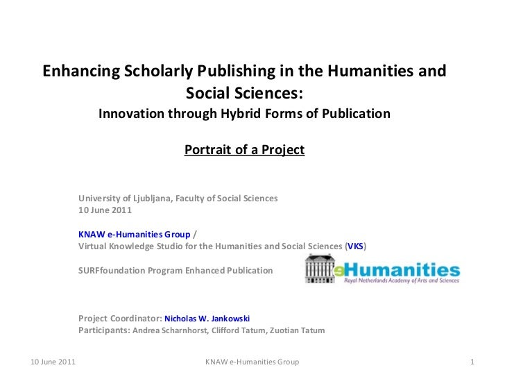 Enhancing Scholarly Publishing in the Humanities and Social Sciences: Innovation through Hybrid Forms of Publication Portr...
