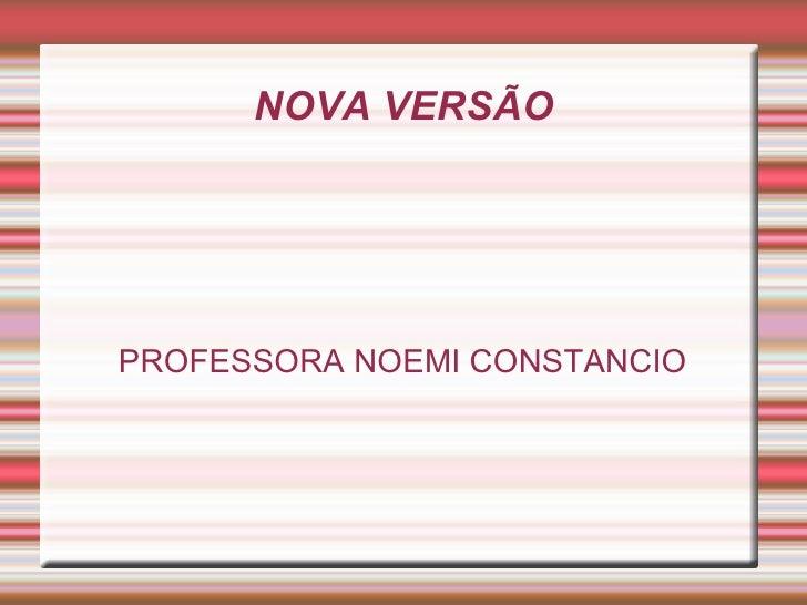 NOVA VERSÃO PROFESSORA NOEMI CONSTANCIO