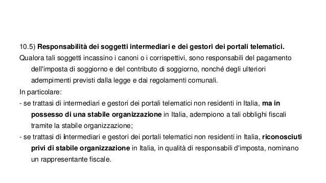 10.5) Responsabilità dei soggetti intermediari e dei gestori dei portali telematici. Qualora tali soggetti incassino i can...