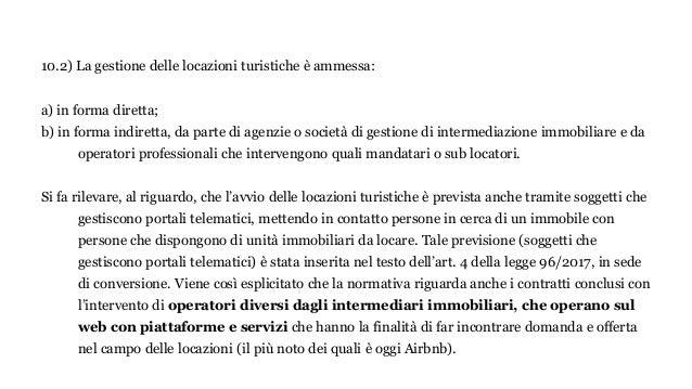 10.2) La gestione delle locazioni turistiche è ammessa: a) in forma diretta; b) in forma indiretta, da parte di agenzie o ...