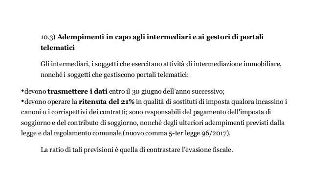 10.3) Adempimenti in capo agli intermediari e ai gestori di portali telematici Gli intermediari, i soggetti che esercitano...
