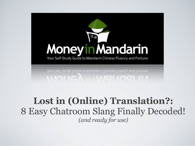 Lost in (Online) Translation?: 8 Easy Chatroom Slang Finally Decoded! (and ready for use)
