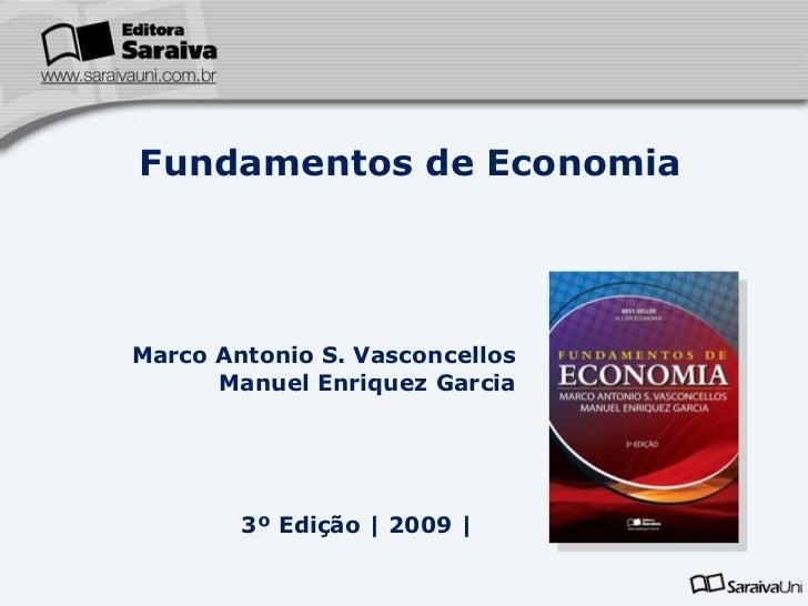Marco Antonio S. Vasconcellos Manuel Enriquez Garcia 3º Edição  | 2009 | Fundamentos de Economia