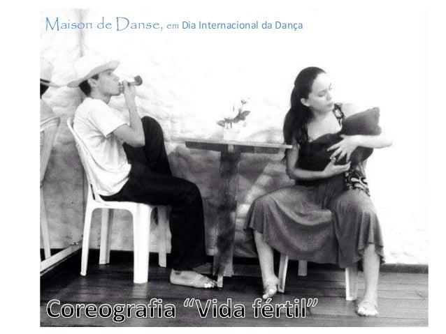 Maison de Danse, em Dia Internacional da Dança