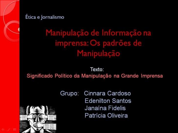 Manipulação de Informação na Imprensa