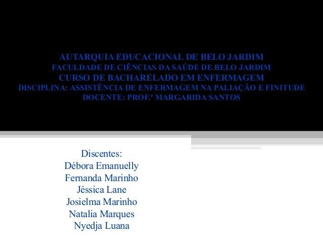 AUTARQUIA EDUCACIONAL DE BELO JARDIM FACULDADE DE CIÊNCIAS DA SAÚDE DE BELO JARDIM CURSO DE BACHARELADO EM ENFERMAGEM DISC...