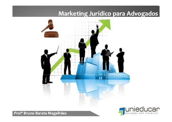 Marketing Jurídico para AdvogadosProfº Bruno Barata Magalhães