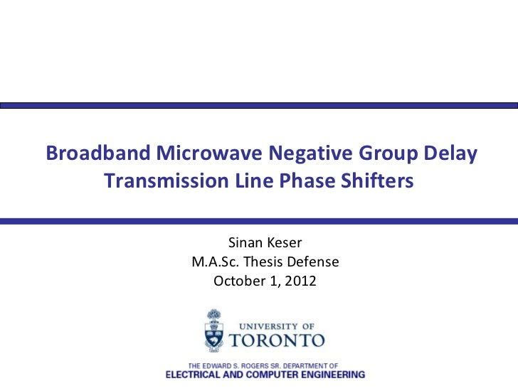 Broadband Microwave Negative Group Delay     Transmission Line Phase Shifters                  Sinan Keser             M.A...