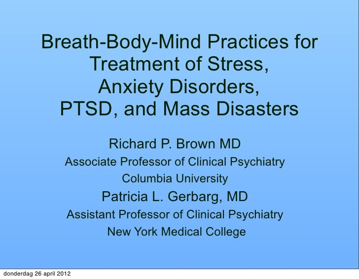 Breath-Body-Mind Practices for                 Treatment of Stress,                  Anxiety Disorders,              PTSD,...