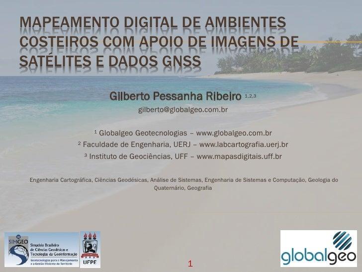 MAPEAMENTO DIGITAL DE AMBIENTESCOSTEIROS COM APOIO DE IMAGENS DESATÉLITES E DADOS GNSS                              Gilber...