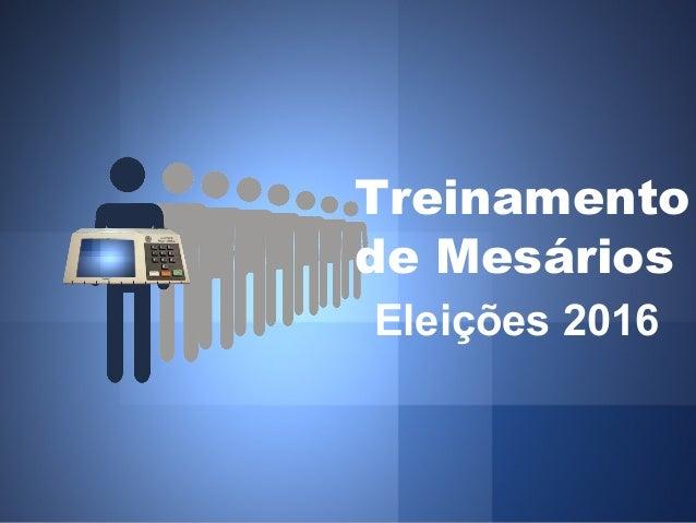 Treinamento de Mesários Eleições 2016