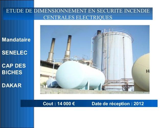 ETUDE DE DIMENSIONNEMENT EN SECURITE INCENDIE             CENTRALES ELECTRIQUESMandataireSENELEC                 Insérer i...