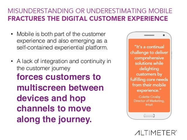 10! • Mobile is both part of the customer experience and also emerging as a self-contained experiential platform.! • A l...