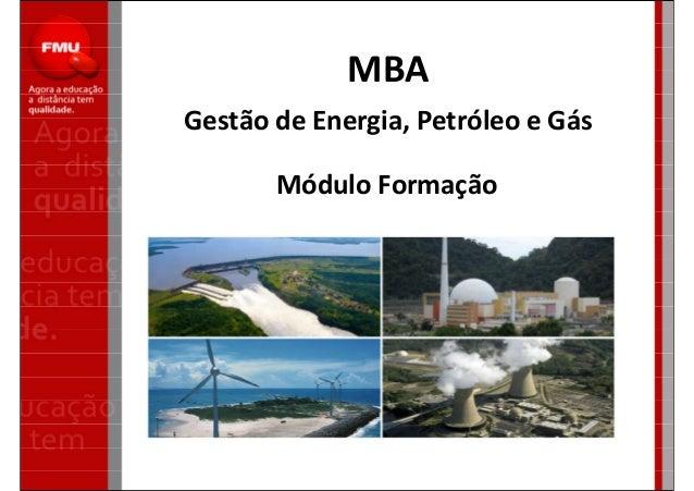 MBA Gestão de Energia, Petróleo e Gás Módulo Formação