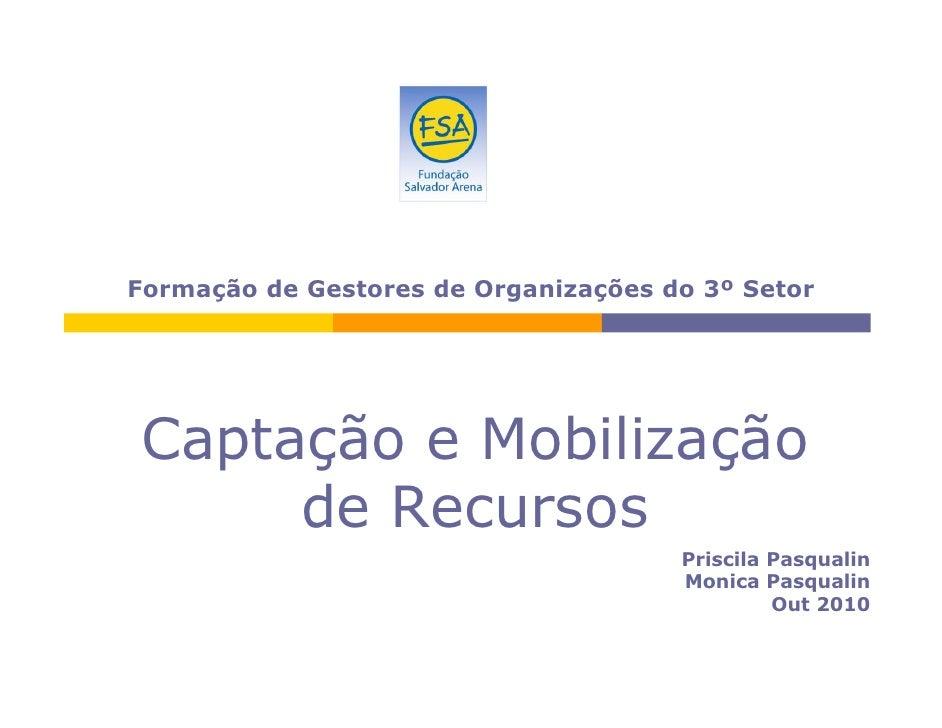 Formação de Gestores de Organizações do 3º Setor     Captação e Mobilização      de Recursos                              ...