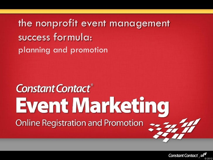 the nonprofit event managementsuccess formula:planning and promotion                                 © 2012