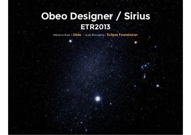 Obeo Designer / Sirius ETR2013 Mélanie Bats / -- Gaël Blondelle /Obeo Eclipse Foundation