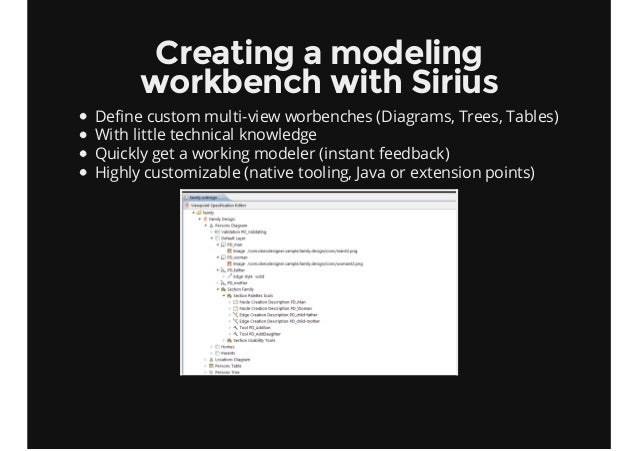 Creating a modeling workbench with Sirius Define custom multi-view worbenches (Diagrams, Trees, Tables) With little techni...