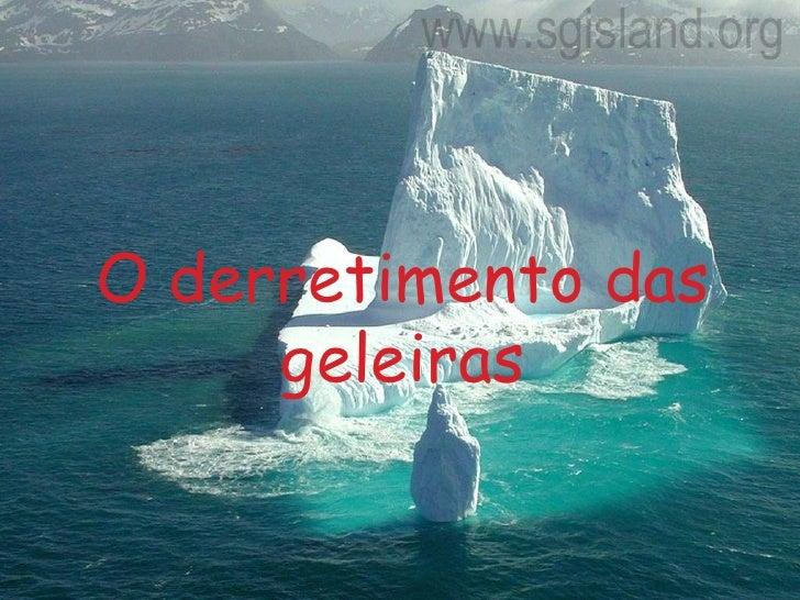 O derretimento das geleiras<br />