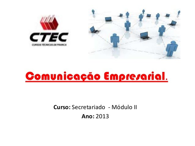 Comunicação Empresarial. Curso: Secretariado - Módulo II Ano: 2013