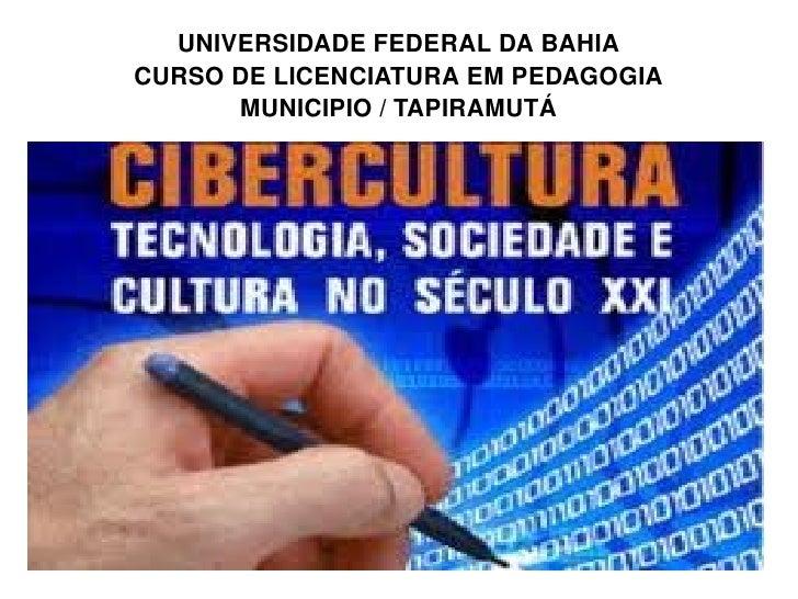 UNIVERSIDADE FEDERAL DA BAHIA CURSO DE LICENCIATURA EM PEDAGOGIA MUNICIPIO / TAPIRAMUTÁ MUNICÍPIO -TAPIRAMUTÁ