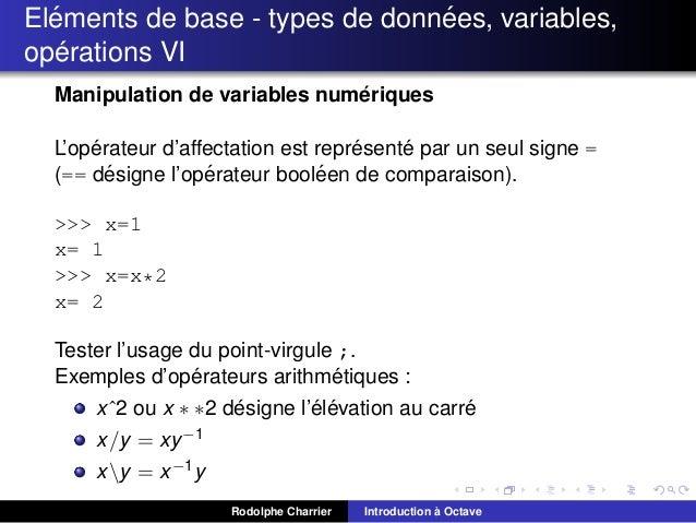 ´ ´ Elements de base - types de donnees, variables, ´ operations VI ´ Manipulation de variables numeriques ´ ´ ´ L'operate...