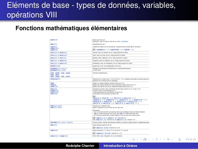 ´ ´ Elements de base - types de donnees, variables, ´ operations VIII ´ ´ ´ Fonctions mathematiques elementaires  Rodolphe...