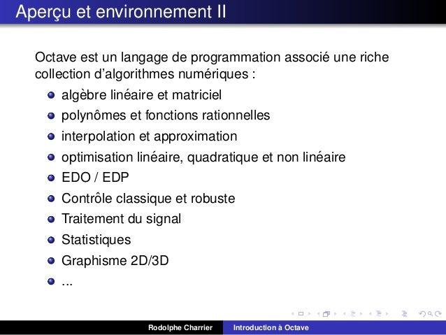 Apercu et environnement II ¸ ´ Octave est un langage de programmation associe une riche ´ collection d'algorithmes numeriq...