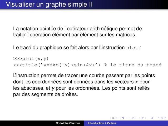 Visualiser un graphe simple II  ´ ´ ´ La notation pointee de l'operateur arithmetique permet de ´ ´ ´ ´ ´ traiter l'operat...