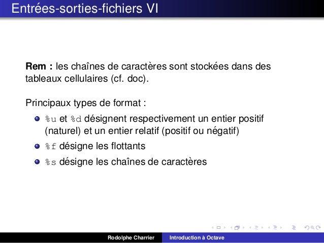 ´ Entrees-sorties-fichiers VI  ` ´ Rem : les chaˆnes de caracteres sont stockees dans des ı tableaux cellulaires (cf. doc)....