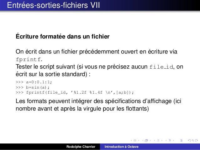 ´ Entrees-sorties-fichiers VII  ´ ´ Ecriture formatee dans un fichier ´ ´ ´ ´ On ecrit dans un fichier precedemment ouvert en...