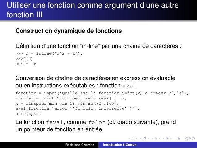 Utiliser une fonction comme argument d'une autre fonction III Construction dynamique de fonctions ´ ` Definition d'une fonc...
