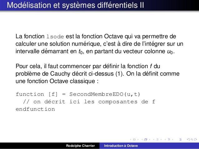 ´ ` ´ Modelisation et systemes differentiels II  La fonction lsode est la fonction Octave qui va permettre de ´ ` ´ calcul...