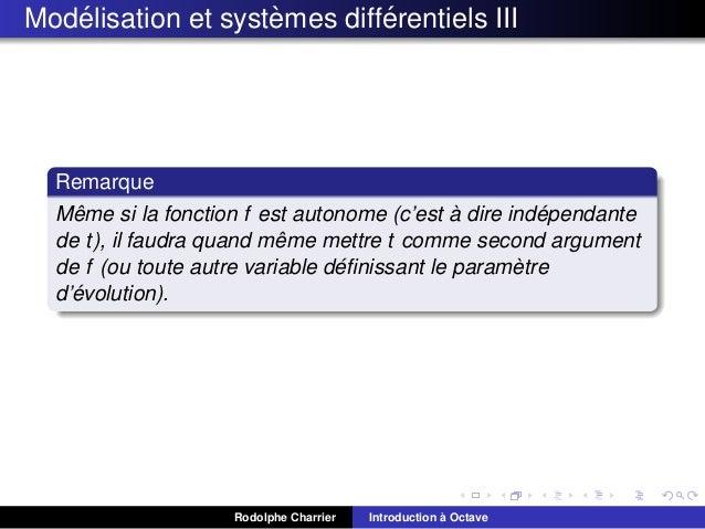 ´ ` ´ Modelisation et systemes differentiels III  Remarque ˆ ` ´ Meme si la fonction f est autonome (c'est a dire independ...