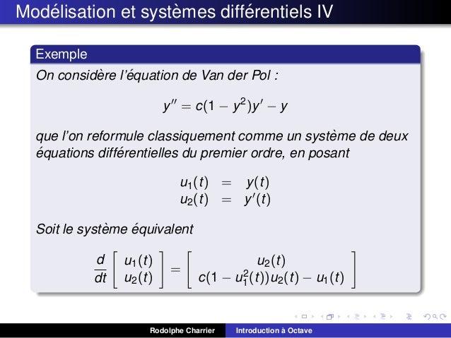 ´ ` ´ Modelisation et systemes differentiels IV Exemple ` ´ On considere l'equation de Van der Pol : y = c(1 − y 2 )y − y ...