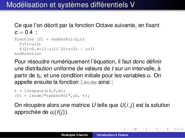 ´ ` ´ Modelisation et systemes differentiels V ´ Ce que l'on decrit par la fonction Octave suivante, en fixant c = 0.4 : fu...