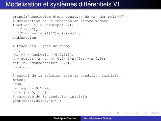 """´ ` ´ Modelisation et systemes differentiels VI printf(""""R´solution d'une ´quation de Van der Pol.n""""); e e % d´claration de..."""