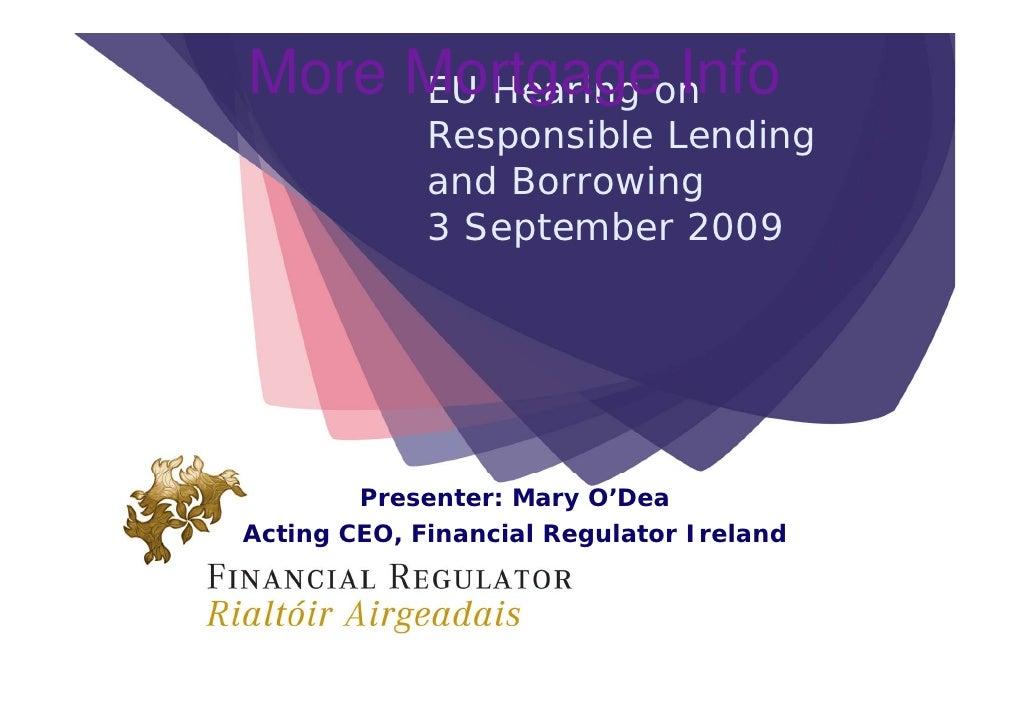 More Mortgageon      EU Hearing Info              Responsible Lending              and Borrowing              3 September ...