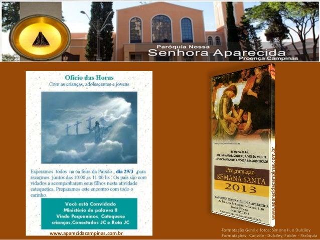 www.aparecidacampinas.com.br                               Formatação Geral e fotos: Simone H. e Dulcileywww.aparecidacamp...