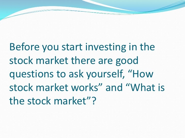 how stock market works How the stock market works  the stock market is called a market because it is the place that buyers and sellers converge to buy and sell stock.