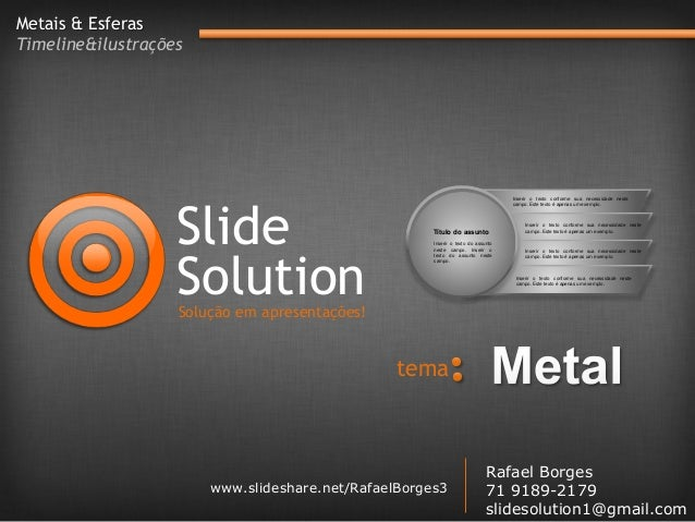 Metais & EsferasTimeline&ilustrações                   Slide                                                              ...