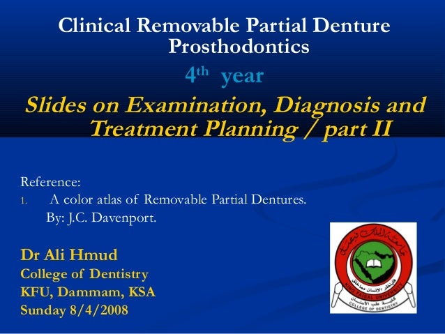 Clinical Removable Partial Denture Prosthodontics  4th year Slides on Examination, Diagnosis and Treatment Planning / part...
