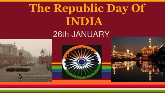 The Republic Day Of INDIA 26th JANUARY