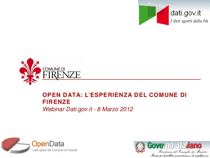 OPEN DATA: L'ESPERIENZA DEL COMUNE DIFIRENZEWebinar Dati.gov.it - 8 Marzo 2012