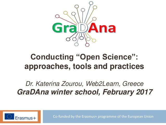 "Co-funded by the Erasmus+ programme of the European Union Conducting ""Open Science"": approaches, tools and practices Dr. K..."